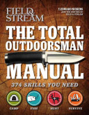 The Total Outdoorsman Manual  Field   Stream