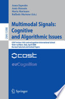 Multimodal Signals  Cognitive and Algorithmic Issues