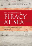 The Law and Practice of Piracy at Sea