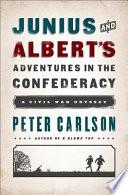 Junius and Albert s Adventures in the Confederacy