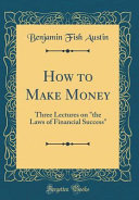 How to Make Money The Laws Of Financial Success