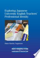 Exploring Japanese University English Teachers    TM Professional Identity