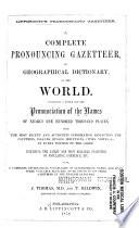 Lippincott s Pronouncing Gazetteer