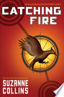 Catching Fire (The Second Book of the Hunger Games) by Suzanne Collins