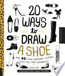 20 Ways to Draw A Shoe and 44 Other Sneakers  Slippers  Stilettos  and Slingbacks