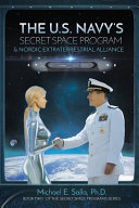 The US Navy s Secret Space Program and Nordic Extraterrestrial Alliance