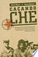 Caçando Che