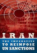 IRAN - The Imperative to Reimpose UN Sanctions