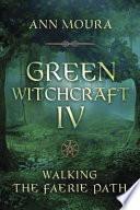 Green Witchcraft Iv