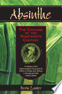 Absinthe   The Cocaine of the Nineteenth Century Book PDF
