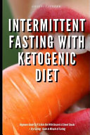 Intermittent Fasting With Ketogenic Diet Beginners Guide To If Keto Diet With Desserts Sweet Snacks Dry Fasting