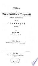 Geschichte der protestantischen Dogmatik in ihrem Zusammenhange mit der Theologie überhaupt