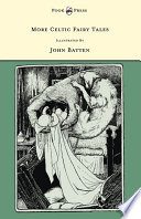 More Celtic Fairy Tales   Illustrated by John D  Batten