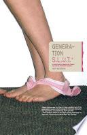 Generation S L U T