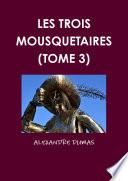 LES TROIS MOUSQUETAIRES (TOME 3)