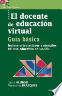 El Docente De Educaci N Virtual Gu A B Sica