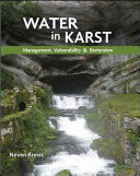 Water in Karst   Management  Vulnerability  and Restoration