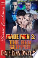 Made Men 3  The Red Slipper