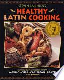 Steven Raichlen's Healthy Latin Cooking
