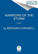Warriors of the Storm Saxon Tales The Epic Saga Of