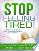 Stop Feeling Tired  10 Mind Body Spirit Steps to Fight Fatigue and Feel Your Best   Second Edition