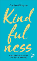 Kindfulness : health to building self-confidence, kindfulness will help...