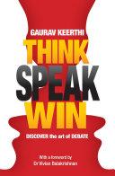 Think, Speak, Win: Discover the Art of Debate