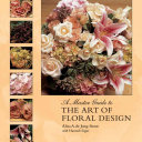 A Master Guide to the Art of Floral Design