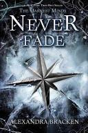 The Darkest Minds Never Fade by Alexandra Bracken