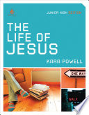 The Life of Jesus: Junior High Group Study