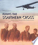 Flying The Southern Cross : first trans-pacific flight in the southern cross -...