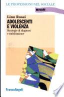 Adolescenti e violenza  Strategie di diagnosi e riabilitazione
