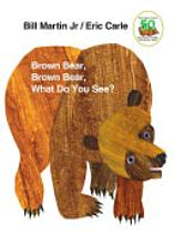 Brown bear, brown bear, what do you see? [Book]