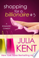 Shopping for a Billionaire 3  Shopping  3  Billionaire Romantic Comedy  BBW Romance
