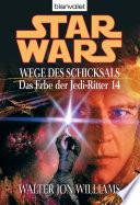 Star Wars  Das Erbe der Jedi Ritter 14  Wege des Schicksals