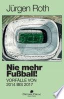 Nie mehr Fußball!