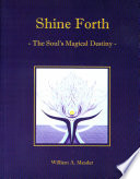 Shine Forth : discovering the creative power of the soul. the...