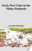 Early Port Cities in the Malay Peninsula Recent Discovered Information About The Historical