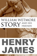 download ebook william wetmore story and his friends (abridged, annotated) pdf epub