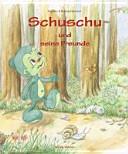 Schuschu und seine Freunde
