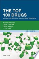 The Top 100 Drugs : safe prescribing of the most...