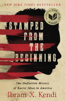 Stamped from the Beginning by Ibram X. Kendi