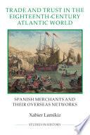 Trade and Trust in the Eighteenth Century Atlantic World