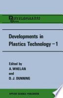 Developments in Plastics Technology   1
