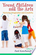 Young Children and the Arts Examines The Place Of The Arts In