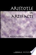 Aristotle on Artifacts