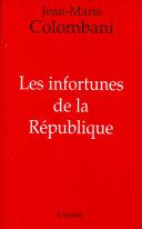 Les Infortunes De La République par Jean-Marie Colombani