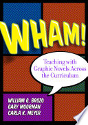 Wham  Teaching with Graphic Novels Across the Curriculum