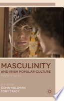 Masculinity And Irish Popular Culture