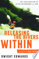 Releasing the Rivers Within